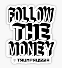 trump russia follow the money Sticker