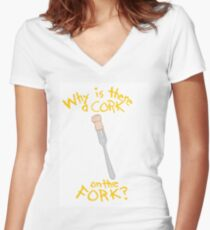 Why is there a Cork on the Fork? Women's Fitted V-Neck T-Shirt