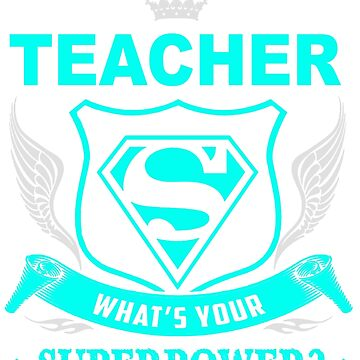 TEACHER - SUPER POWER DESIGN by jackieland