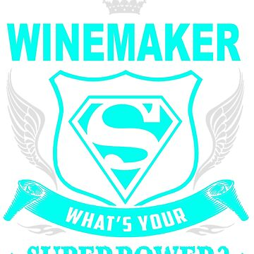 WINEMAKER - SUPER POWER DESIGN by jackieland