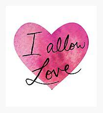 I allow love Photographic Print