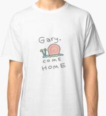 GARY COME HOME Classic T-Shirt