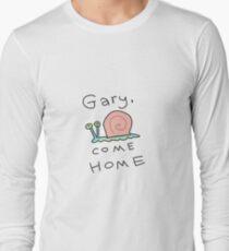 GARY COME HOME Long Sleeve T-Shirt