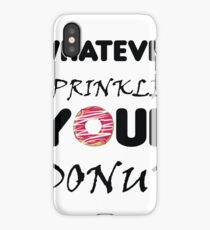 Whatever sprinkles your donut iPhone Case/Skin