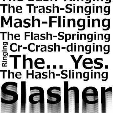 The Hash-Slinging Slasher by Avotteren