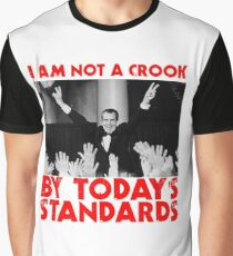 Richard Nixon I am not a Crook by Today's Standards Anti Donald Trump Protest Impeach 45 Graphic T-Shirt