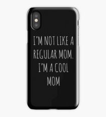 I'm Not Like A Regular Mom, I'm a Cool Mom (White) iPhone Case/Skin
