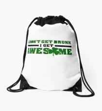 I don't get drunk, I get awesome Rucksackbeutel