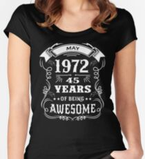 45th Birthday Gift Born in May 1972, 45 years of being awesome Women's Fitted Scoop T-Shirt