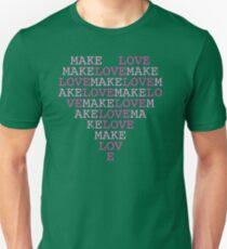 Make Love Unisex T-Shirt