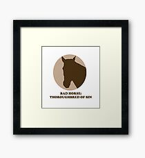 Thoroughbred of Sin Framed Print