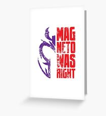 Magneto Was Right! Greeting Card