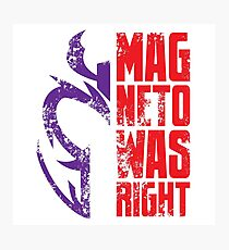 Magneto Was Right! Photographic Print