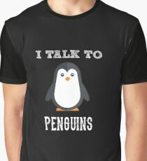 I talk to Penguins - Penguin Animal Lover Graphic T-Shirt