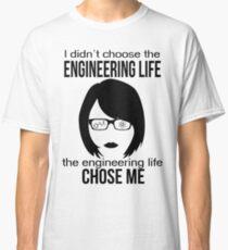 engineer engineering life chose me women edition Classic T-Shirt