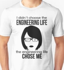 engineer engineering life chose me women edition Unisex T-Shirt