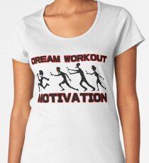 Dream workout motivation Zombie chase Women's Premium T-Shirt