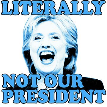 Not My President (Hillary) noir by DeplorableLib