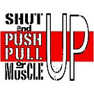 Shut UP and Push Pull or Muscle Up by movelikewedo