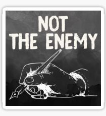Not The Enemy Sticker