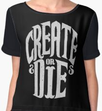 Create Or Die Women's Chiffon Top