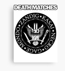 Death Matches Canvas Print