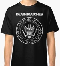 Death Matches Classic T-Shirt