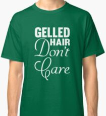 Synchronized Swimming Gelled Hair Don't Care Classic T-Shirt