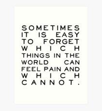 Feel Pain Art Print