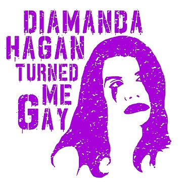 Diamanda Hagan Turned Me Gay (Purple) by DiamandaHagan