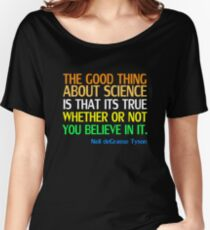 Neil deGrasse Tyson Popular Quote About Science Women's Relaxed Fit T-Shirt