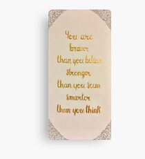 You Are Braver Than You Believe Canvas Print