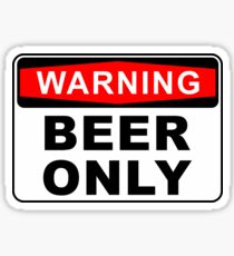 BEER ONLY - FRIDGE WARNING SIGN STICKER Sticker
