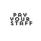 Pay your staff  by Chronos82