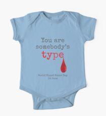 You are somebodys type - World Blood Donor Day Organ Donor Blood Donation One Piece - Short Sleeve