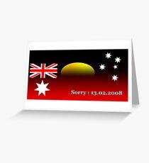 Australia is sorry : 13.02.2008 Greeting Card