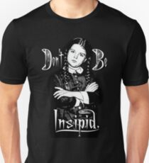 Wednesday: Don't Be Insipid Unisex T-Shirt