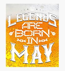 Queens Legends beer are born in may Photographic Print