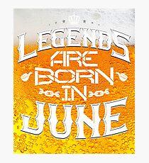 Queens Legends beer are born in june  Photographic Print