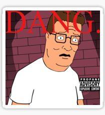 DANG! ----Hank Hill Sticker