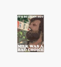 Ron Burgundy - Milk was a bad choice! Art Board