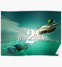 fish2duck in full colour glory Poster