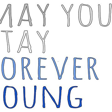 May you stay forever young by elanagoldenberg