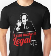 I can make it legal Unisex T-Shirt