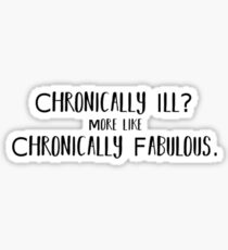 Chronically Fabulous Sticker