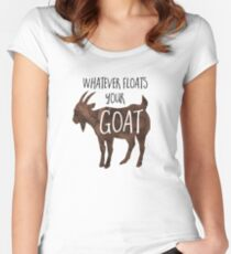 Whatever floats your GOAT! - Pun Women's Fitted Scoop T-Shirt