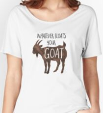 Whatever floats your GOAT! - Pun Women's Relaxed Fit T-Shirt