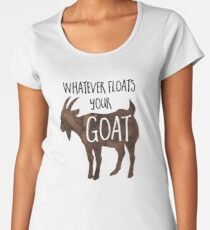 Whatever floats your GOAT! - Pun Women's Premium T-Shirt