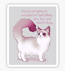 """""""You're Not Going to Succeed at Everything You Try"""" Cat Sticker"""