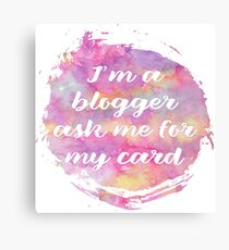 Ask Me for my Card - blogger Canvas Print